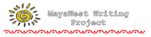 MayaWest Writing Project